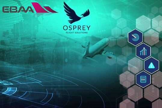EBAA expands partnership with Osprey  to provide operator members with live aviation security alerts
